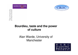 Bourdieu, taste and the power of culture Alan Warde