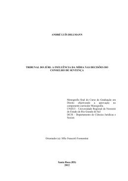 ANDRÉ LUÍS DILLMANN TRIBUNAL DO JÚRI: A INFLUÊNCIA DA