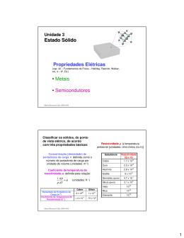 Estado Sólido Propriedades Elétricas • Metais • Semicondutores