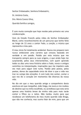 Senhor Embaixador, Senhora Embaixatriz, Dr. António Costa, Dra