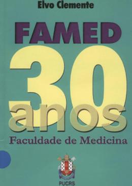 Faculdade de Medicina 30 anos Elvo Clemente