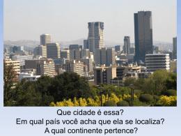 Que cidade é essa? Em qual país você acha que ela se localiza? A