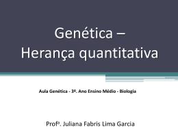 Genética – Herança quantitativa