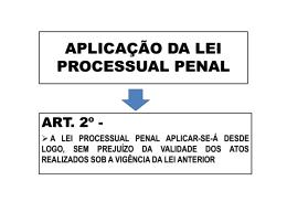 APLICAÇÃO DA LEI PROCESSUAL PENAL I