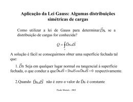 Aplicação da Lei Gauss: Algumas distribuições simétricas de cargas