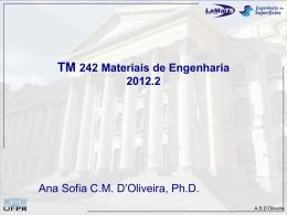 TM 242 Materiais de Engenharia 2012.2 Ana Sofia C.M. D