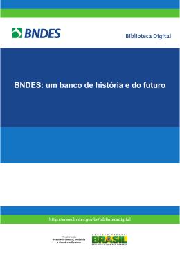 BNDES: um banco de história e do futuro