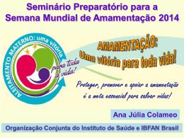 Apresentação feita Dra Ana Julia Colameo no