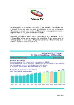 No Brasil, assim como em todo o mundo, a TV por