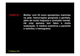 CASO 01 - Mulher com 63 anos apresentou manchas na pele