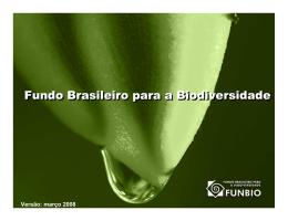 Angelo Santos (FUNBIO - Brasil) Fundo Brasileiro para a