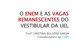 O ENEM E AS VAGAS REMANESCENTES DO VESTIBULAR DA UEL