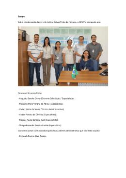 Equipe Sob a coordenação da gerente Letícia Seixas Prata