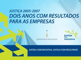 Justiça 2005-2007: Dois Anos com Resultados para as Empresas