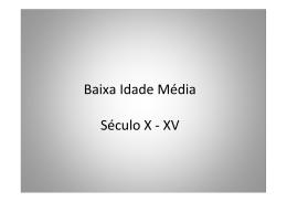 Baixa Idade Média Século X - XV