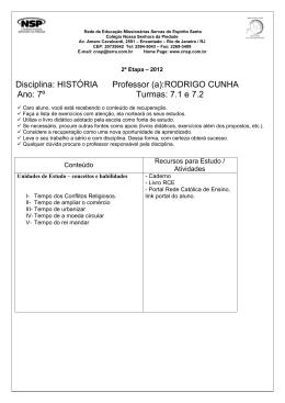 HISTÓRIA Professor (a):RODRIGO CUNHA Ano: 7º Turmas