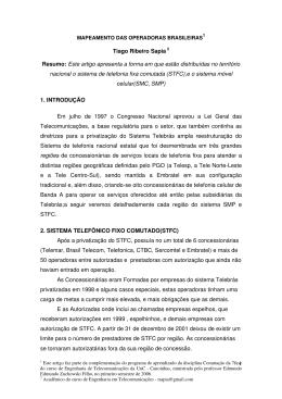 1 Tiago Ribeiro Sapia 2 Resumo: Este artigo apresenta a forma em