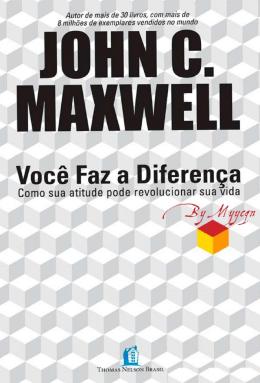 Voce faz a diferença - John C. Maxwell (5059836)