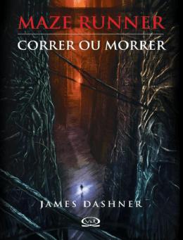 Maze Runner 01 - Correr ou Morrer