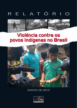Relatório de Violência Contra os Povos Indígenas - Dados 2012