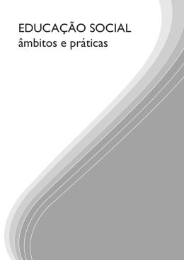 EDUCAÇÃO SOCIAL âmbitos e práticas