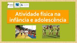 Actividade fisica na infancia e adolescencia