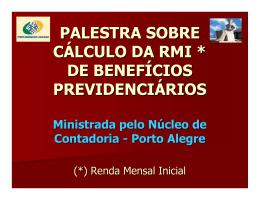 palestra sobre cálculo da rmi * de benefícios previdenciários