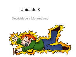 9 ANO - UNIDADE 8 - ELETROSTÁTICA E ELETRODINÂMICA