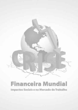 Crise Financeira Mundial: Impactos Sociais e no