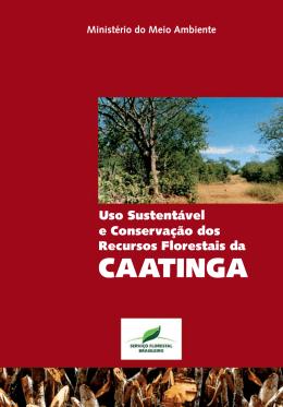 Uso Sustentável e Conservação dos Recursos Florestais da Caatinga