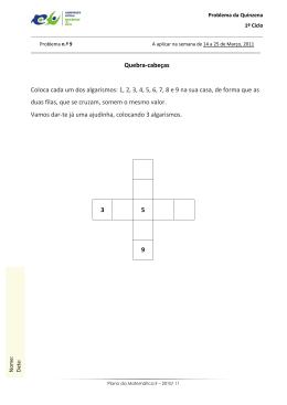 Quebra-cabeças Coloca cada um dos algarismos: 1, 2, 3, 4, 5, 6, 7