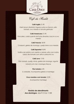 CAFÉ DA MANHÃ Sábado 09:15 às 11:00
