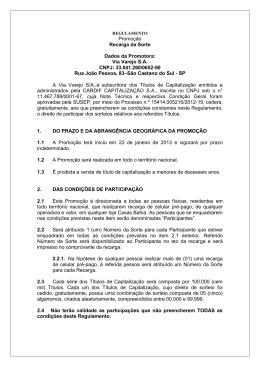 Promoção Recarga da Sorte Dados da Promotora: Via Varejo S.A.