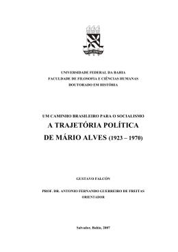 A TRAJETÓRIA POLÍTICA DE MÁRIO ALVES (1923 – 1970)