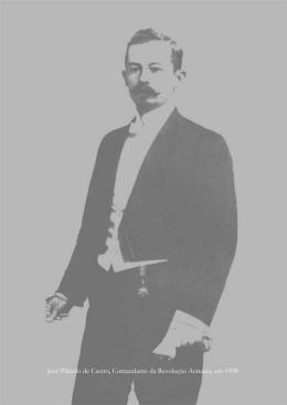 José Plácido de Castro, Comandante da Revolução Acreana, em