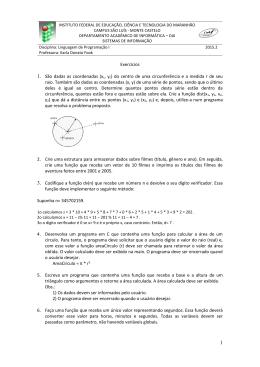 Exercícios 1. São dadas as coordenadas (xc, yc) do centro de uma