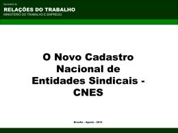 O Novo Cadastro Nacional de Entidades Sindicais - CNES