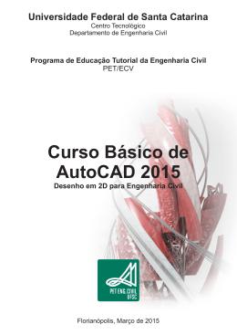 Curso Básico de AutoCAD 2015 - PET · Engenharia Civil · UFSC