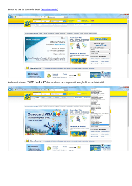 Entrar no site do banco do Brasil (www.bb.com.br) : Ao lado direito
