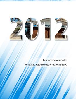 Relatório Anual 2012 - Fundação Josué Montello