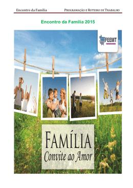 Programação e Roteiro de Trabalho Encontro da Familia 2015