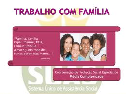 Trabalho com Família - Secretaria de Justiça, Direitos Humanos e