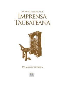 A Imprensa Taubateana, de Antonio Mello Jr.