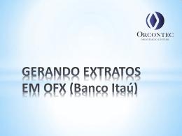 GERANDO EXTRATOS EM OFX (Banco Itaú)