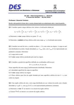 Q1. Considere quatro cargas elétricas com valores e localizações