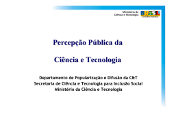 Percepção Pública da Ciência e Tecnologia no Brasil