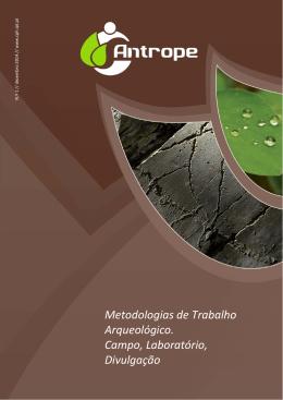 Metodologias de Trabalho Arqueológico. Campo, Laboratório