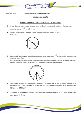 4. Determine o perímetro, o apótema e a área de um hexágono