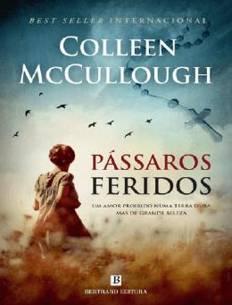 Colleen McCullough - Passaros feridos