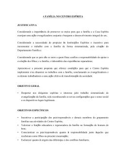 A FAMÍLIA NO CENTRO ESPÍRITA JUSTIFICATIVA Considerando a